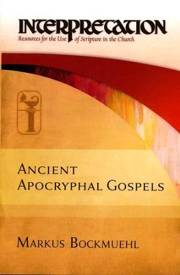 Ancient Apocryphal Gospels  -     By: Markus Bockmuehl