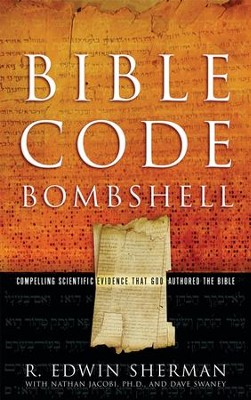 Bible Code Bombshell - eBook  -     By: R. Edwin Sherman, Nathan Jacobi, Dave Swaney