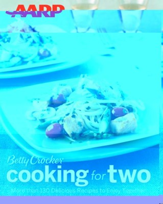 AARP/Betty Crocker Cooking for Two  -
