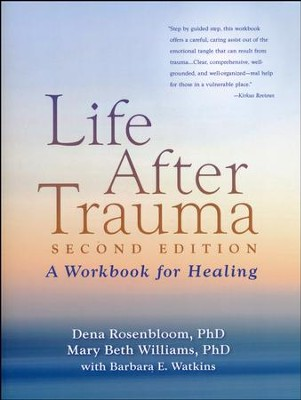 Life After Trauma: A Workbook for Healing  -     By: Dena Rosenbloom