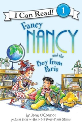 Fancy Nancy and the Boy from Paris  -     By: Jane O'Connor     Illustrated By: Robin Preiss Glasser, Ted Enik