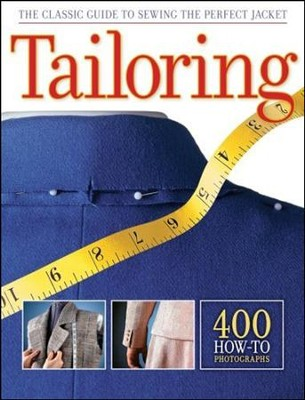 Tailoring: The Classic Guide to Sewing the Perfect   Jacket  -     By: Editors of Creative Publishing