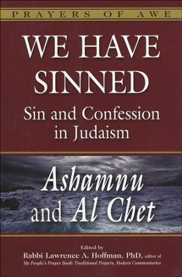 We Have Sinned: Sin and Confession in Judaism   -     Edited By: Rabbi Lawrence A. Hoffman     By: Edited by Rabbi Lawrence A. Hoffman