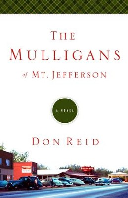 The Mulligans of Mt. Jefferson: A Novel - eBook  -     By: Don Reid