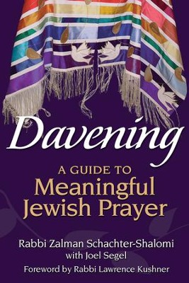 Davening: A Guide to Meaningful Jewish Prayer  -     By: Rabbi Zalman Schachter-Shalomi