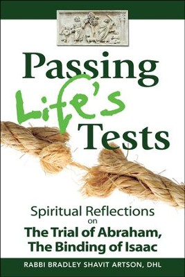 Passing Life's Tests: Spiritual Reflections on The Trial of Abraham, The Binding of Isaac  -     By: Rabbi Bradley Shavit Artson
