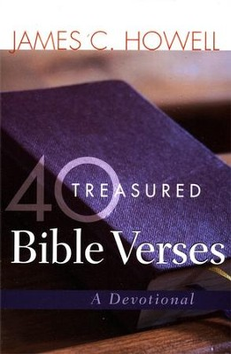 40 Treasured Bible Verses: A Devotional  -     By: James C. Howell