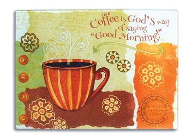 Coffee Is God's Way Of Saying Good Morning! Cutting Board  -