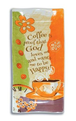 Coffee Is Proof That God Loves Me Spoon Rest  -