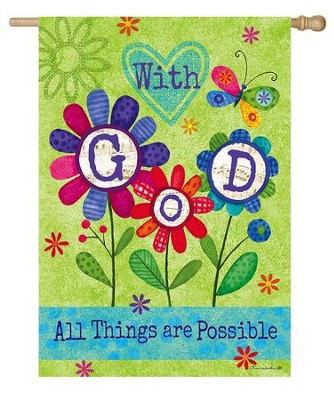 With God, All Things Are Possible Flag, Large  -     By: Tina Wenke