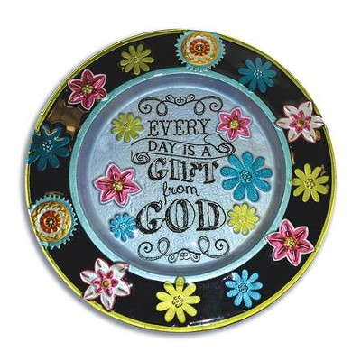 Every Day Is A Gift From God Platter  -