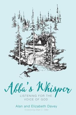 Abba's Whisper: Listening for the Voice of God  -     By: Alan Davey, Elizabeth Davey