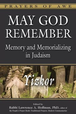 May God Remember: Yizkor Memory and Memorializing in Judaism  -     Edited By: Rabbi Lawrence A. Hoffman     By: Edited by Rabbi Lawrence A. Hoffman