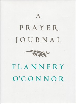 A Prayer Journal  -     By: Flannery O'Connor