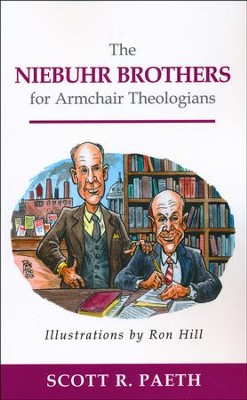 The Niebuhr Brothers for Armchair Theologians  -     By: Scott R. Paeth