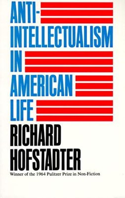 Anti-Intellectualism in American Life - eBook  -     By: Richard Hofstadter