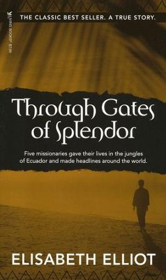 Through gates of splendor mass paperback elisabeth elliot through gates of splendor mass paperback by elisabeth elliot fandeluxe Image collections