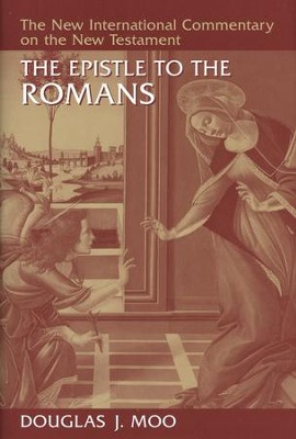 The Epistle to the Romans: New International Commentary on the New Testament  [NICNT]  -     By: Douglas J. Moo