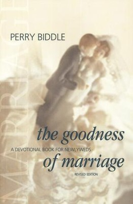 The Goodness of Marriage: A Devotional Book for Newlyweds   -     By: Perry Biddle