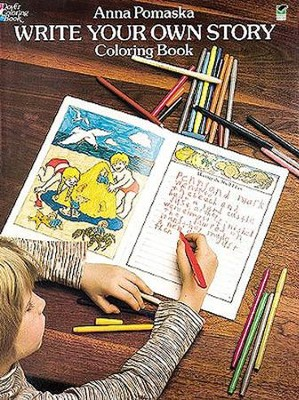 Write Your Own Story Coloring Book  -     By: Anna Pomaska