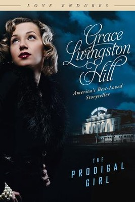 The Prodigal Girl - eBook  -     By: Grace Livingston Hill