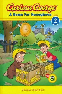 Curious George A Home for Honeybees  -     By: H.A. Rey