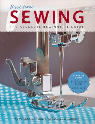 First Time Sewing  -     By: Creative Publishing International