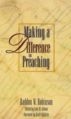 Making a Difference in Preaching: Haddon Robinson on Biblical Preaching - eBook  -     By: Haddon Robinson