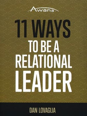 11 Ways to Be a Relational Leader   -     By: Dan Lovaglia
