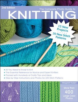 The Complete Photo Guide to Knitting, 2nd Edition   -     By: Margaret Hubert