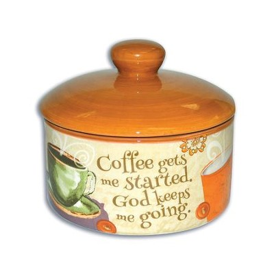 Coffee Gets Me Started, God Keeps Me Going Sugar Bowl  -