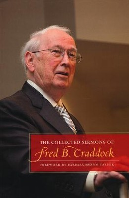 The Collected Sermons of Fred B. Craddock  -     By: Fred B. Craddock, Barbara Brown Taylor