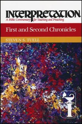 First and Second Chronicles: Interpretation Commentary  -     By: Steven S. Tuell