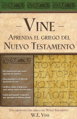 Aprenda El Griego del Nuevo Testamento    (Vine's Learn New Testament Greek)  -     By: W.E. Vine
