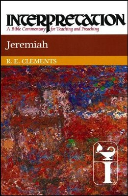 Jeremiah: Interpretation Commentary  -     By: Ronald E. Clements