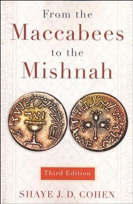 From the Maccabees to the Mishnah, Third Edition  -     By: Shaye Cohen