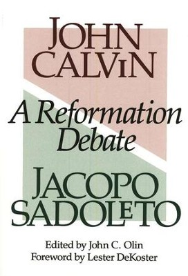 A Reformation Debate   -     By: John Calvin, Jacopo Sadoleto