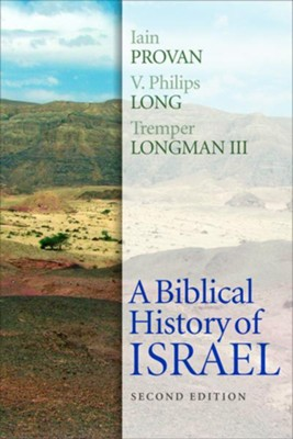 A Biblical History of Israel, Second Edition  -     By: Iain Provan, V. Philips Long, Tremper Longman III
