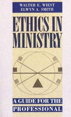 Ethics in Ministry   -     By: Walter Wiest, Elwyn Smith