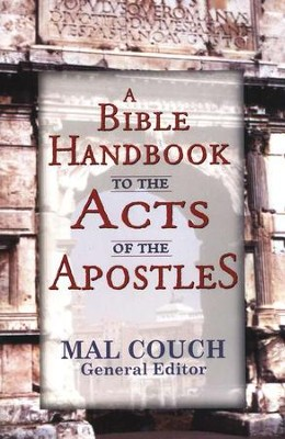 A Bible Handbook to the Acts of the Apostles  -     By: Mal Couch