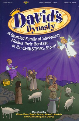 David's Dynasty: A Bearded Family of Shepherds Finding their  Heritage in the CHRISTMAS Story! (Choral Book)  -     By: Gina Boe, Barb Dorn, Sue C. Smith, Christopher Davis