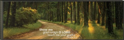 Show Me Your Ways, Mounted Print  -