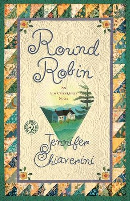 Round Robin: An Elm Creek Quilts Book - eBook  -     By: Jennifer Chiaverini