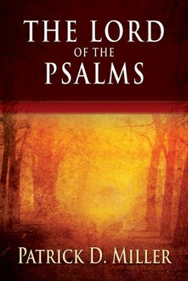 The Lord of the Psalms  -     By: Patrick D. Miller