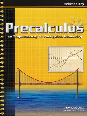 Abeka Precalculus with Trigonometry and Analytical Geometry Solution Key  -