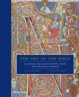 The Art of the Bible: Illuminated Manuscripts from the Medieval World  -     By: Scot McKendrick