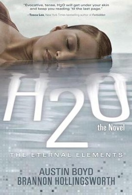 H2O the Novel - eBook  -     By: Austin W. Boyd, Brannon Hollingsworth