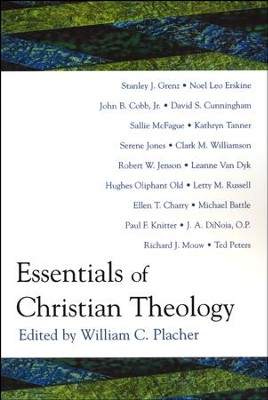 Essentials of Christian Theology  -     Edited By: William C. Placher     By: Edited by William C. Placher