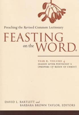 Feasting on the Word: Year B, Volume 4: Season after Pentecost 2 (Proper 17-Reign of Christ)  -     By: David L. Bartlett