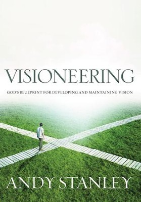 Visioneering: God's Blueprint for Developing and Maintaining Personal Vision - eBook  -     By: Andy Stanley
